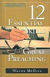 12-essential-skills-for-great-preaching-second-edition-wayne-mcdill-hardcover-cover-art